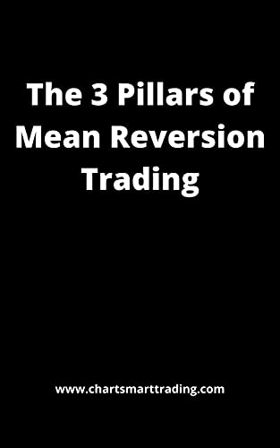 The 3 Pillars of Mean Reversion Trading (English Edition)
