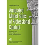 Annotated Model Rules of Professional Conduct, Eighth Edition