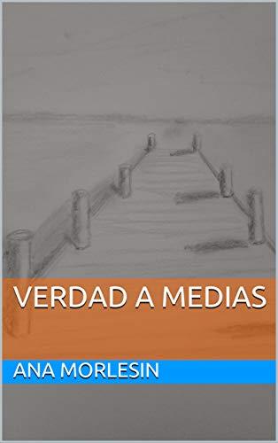 VERDAD A MEDIAS