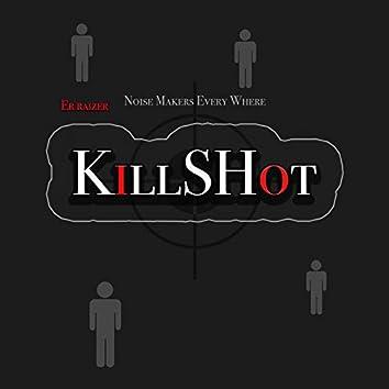 Noise Makers Every Where (Killshot)