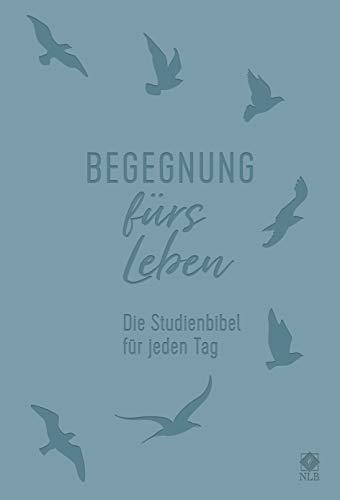 Begegnung fürs Leben, Kunstleder: Die Studienbibel für jeden Tag (Neues Leben. Die Bibel)