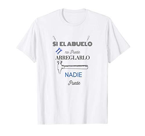 Si el ABUELO No puede Arreglarlo Nadie puede regalo cumpleañ Camiseta