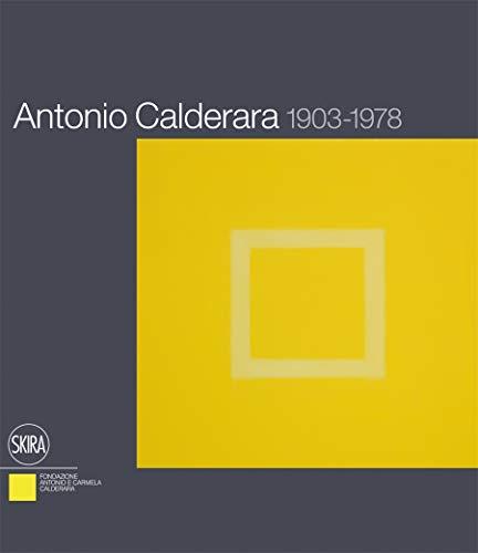 Antonio Calderara 1903-1978. Ediz. italiana e inglese (Arte moderna. Cataloghi)