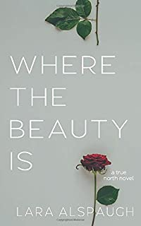 Where The Beauty Is (True North)