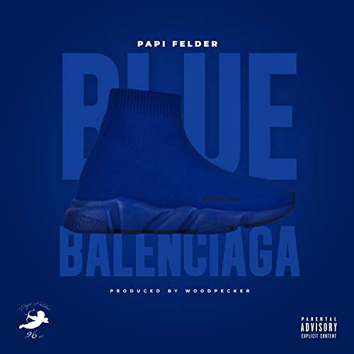 Blue Balenciaga [Explicit]
