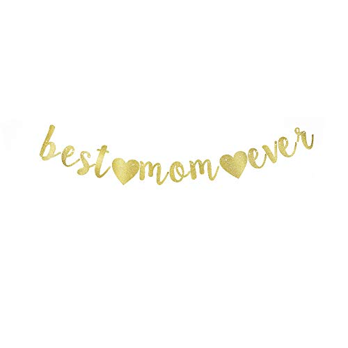 Best Mom Ever Gold Glitter Paper Banner, Funny Happy Mother's Day/Mother's Birthday Party Photo Backdrops Sign Decoration