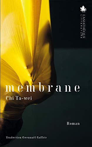 Membrane: Chi Ta-wei (Taiwan Fiction) (French Edition)