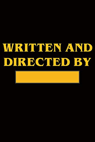 """Written and Directed by Journal: 100 Page Lined Journal 6"""" x 9"""