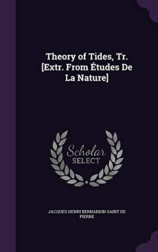 Theory of Tides, Tr. [Extr. from Etudes de La Nature]