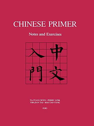 Chinese Primer: Notes and Exercises (GR) (Princeton Language Program: Modern Chinese) (English Edition)