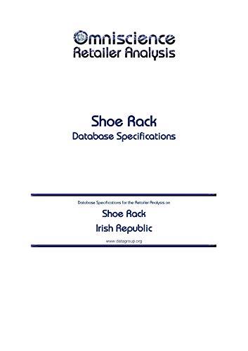 Shoe Rack - Irish Republic: Retailer Analysis Database Specifications (Omniscience Retailer Analysis - Irish Republic Book 87051) (English Edition)