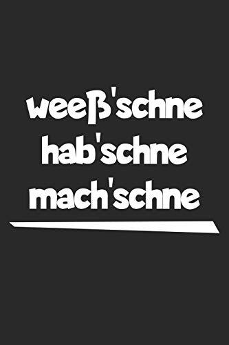 weeß'schne hab'schne mach'schne: A5 Notizbuch für Arbeiter & Sachsen   kariert   keine Ahnung   Arbeit   lustiger Spruch   Schichtarbeiter   Schichtführer   Notizheft   sächsisch
