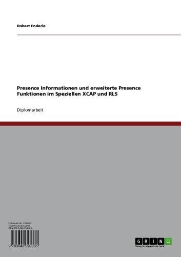 Presence Informationen und erweiterte Presence Funktionen im Speziellen XCAP und RLS (German Edition)