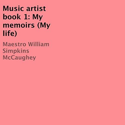 Music Artist Book 1: My Memoirs (My Life) audiobook cover art