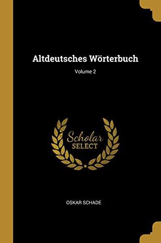 Altdeutsches Wörterbuch; Volume 2