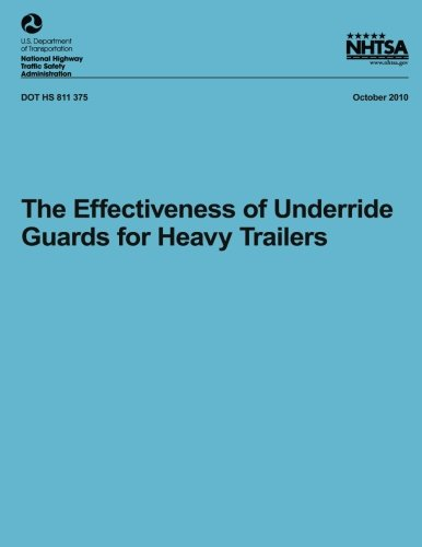 The Effectiveness of Underride Guards for Heavy Trailers (NHTSA Technical Report DOT HA 811 375)