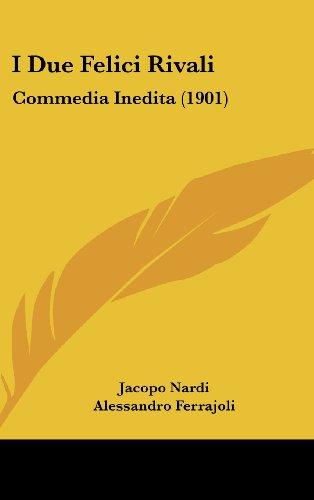 I Due Felici Rivali: Commedia Inedita (1901)