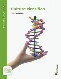 CULTURA CIENTIFICA SERIE EXPLORA 1 BTO SABER HACER - 9788468011868