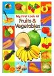 My First Look At Fruits & Vegetable