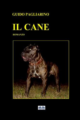 Il Cane: Romanzo