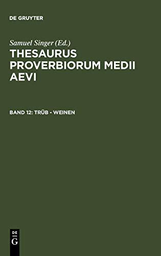 Thesaurus proverbiorum medii aevi: trüb - weinen