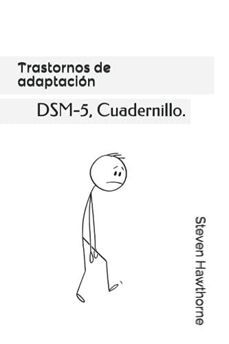 Trastornos de adaptación: DSM-5, Cuadernillo. (DSM. CUADERNILLOS TRASTORNOS MENTALES. PSICOLOGÍA.)