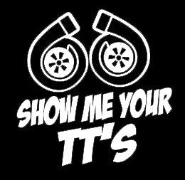 Makarios LLC Show me Your TT's Twin Turbo JDM Funny Cars Trucks Vans Walls Laptop MKR| White |5.5 x 5.5|MKR931