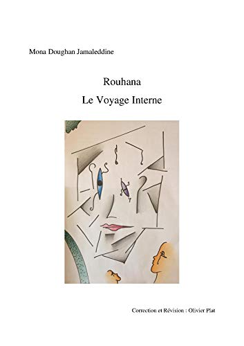 Rouhana Le Voyage Interne (French Edition)