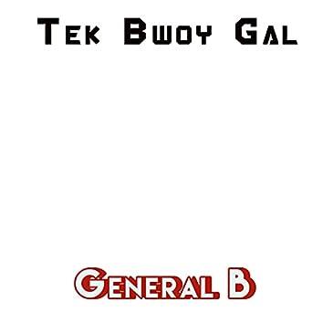 Tek bwoy gal