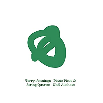 Terry Jennings: Piano Piece & String Quartet (Arr. for Guitar)