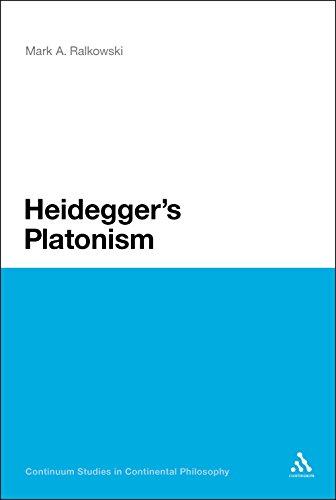 Heidegger's Platonism (Continuum Studies in Continental Philosophy Book 81)
