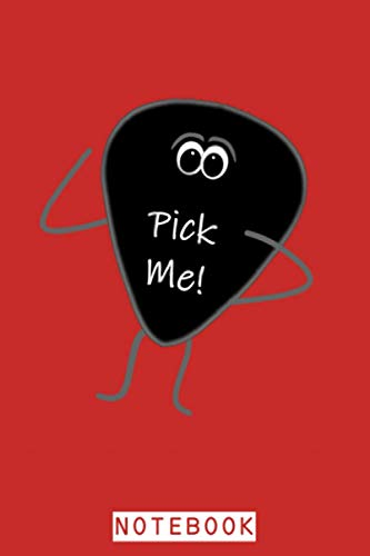 Funny Guitar Pick pick Me! Notebook: Matte Finish Cover, Lined College Ruled...