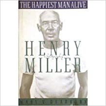 The Happiest Man Alive: A Biography of Henry Miller by Mary V. Dearborn (1992-08-03)