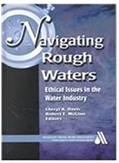 Navigating Rough Waters: Ethical Issues in the Water Industry