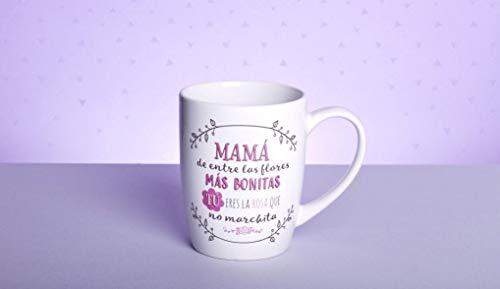 Hanselhome Taza Original con Mensaje Gracioso - Mamá De Entre Las Flores Más Bonitas Tú Eres La Rosa Que No Marchita - Cerámica 330 ml