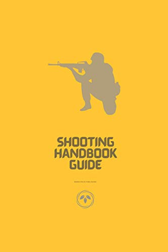 Shooting Handbook Guide: Shooting Data Record Book for recording target shooting data with Diagrams Blank Shooters Log, Range Shooting Book, Guide for ... 6