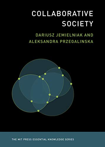 Collaborative Society (The MIT Press Essential Knowledge series)