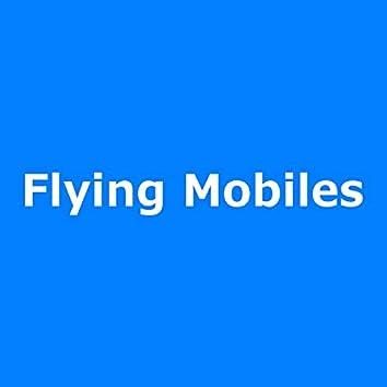 Flying Mobiles