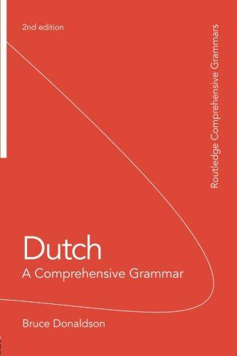 Dutch: A Comprehensive Grammar (Routledge Comprehensive Grammars)