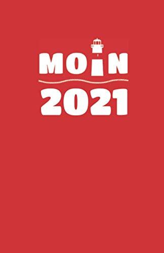 Wochen-Kalender mit Notizbuch MOIN 2021: MOIN! Buchkalender 2021 mit Wochenübersicht und Notizseiten! ca DIN A5, Küstentagebuch Moin mit Leuchtturm rot (MOIN Kalender 2021)