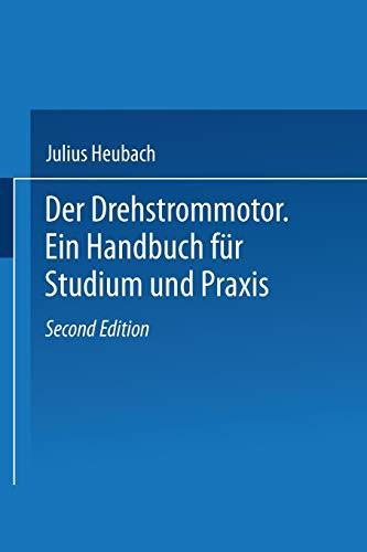 Der Drehstrommotor: Ein Handbuch für Studium und Praxis