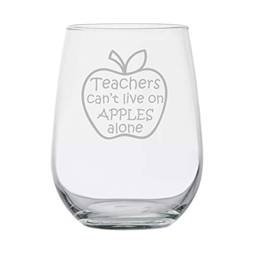Gift for Teacher - Teachers Can't Live on Apples Alone - 15 oz Stemless Wine Glass - College Graduation - High School Aide - Professor - End of School