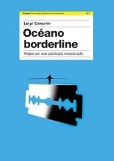 Océano Borderline: Viaje por una patología inexplorada (Psicología Psiquiatría Psicoterapia)