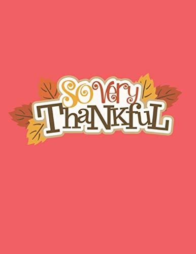 Gratitude Journal: So very thankful: Gratitude Journal Notebook Inspirational quote