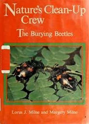Natures Clean-Up Crew: The Burying Beetles by Lorus Johnson Milne (1982-05-01)