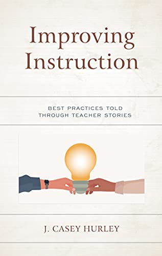 Improving Instruction: Best Practices Told through Teacher Stories (English Edition)