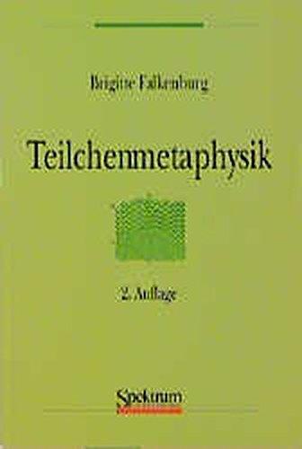 Teilchenmetaphysik: Zur Realitätsauffassung in Wissenschaftsphilosophie und Mikrophysik