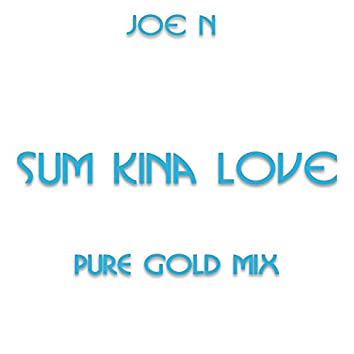 Sum Kinda Love (Pure Gold Mix)