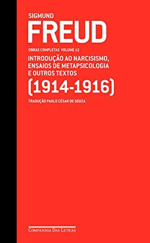 Freud (1914-1916) introdução ao narcisismo, ensaios de metapsicologia e outros textos