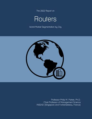 The 2022 Report on Routers: World Market Segmentation by City